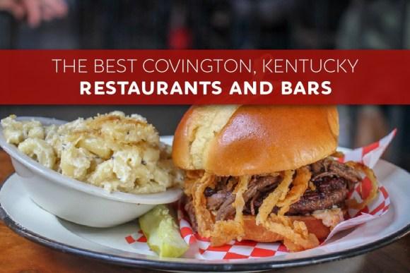 The Best Covington, Kentucky Restaurants and Bars