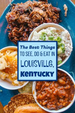 The Best Things To See Do and Eat in Louisville, Kentucky