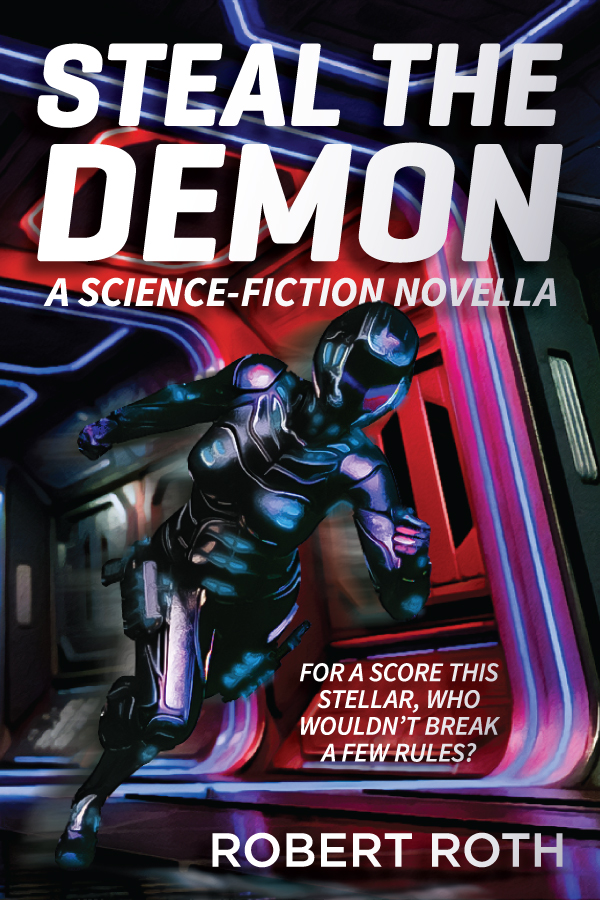 Cover for Steal the Demon, a science-fiction novella by Robert Roth