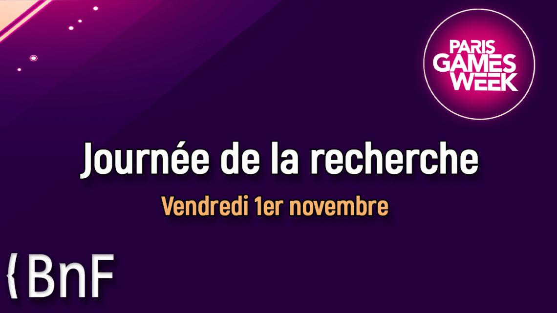 Journée de la recherche sur le jeu vidéo (Paris Games Week / BNF – 1er novembre 2019)