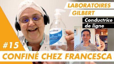 Confiné chez Francesca qui fabrique du gel hydroalcoolique aux Laboratoires Gilbert