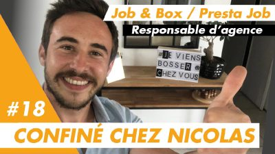 Confiné chez Nicolas, recruteur chez Prestajob et Job&Box