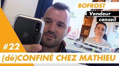 (dé)Confiné chez Mathieu, vendeur conseil à Bordeaux chez Bofrost