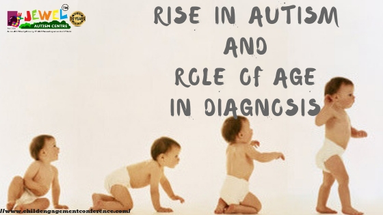 Rise of autism and role of age in diagnosis