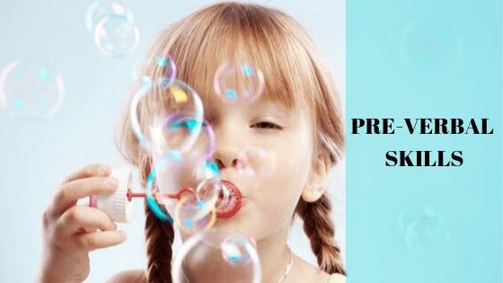 PREVERBAL SKILLS