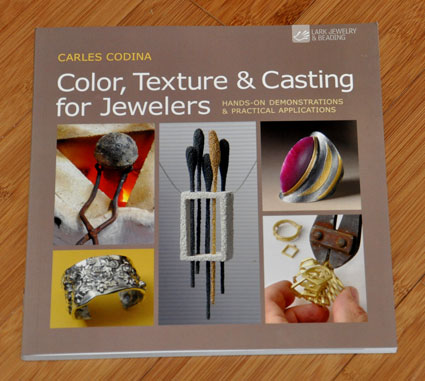 cover of Color, Texture, & Casting for Jewelers by Carles Codina
