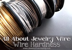 All about Jewelry Wire - Wire Hardness Explained. Wire hardness is an important part of successful wire jewelry designs. This article straightens out the confusion so you know what it all means and how to choose the right wire for your jewelry projects. www.JewelryTutorialHQ.com