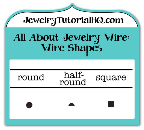 All about Jewelry Wire - Wire Shapes. Different shaped wire is used for different jewelry making applications. Learn about round, half-round, twisted, and square wire