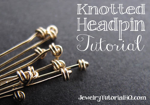 Free jewelry tutorial: how to make knotted headpins