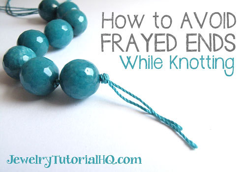 cord knotting tip: how to avoid frayed ends while knotting