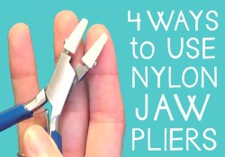 4 ways to use nylon jaw chain nose pliers in wire work jewelry making