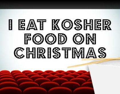 I Eat Kosher Food on Christmas