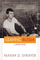 Leaving Russia: A Jewish Story by Maxim D. Shrayer