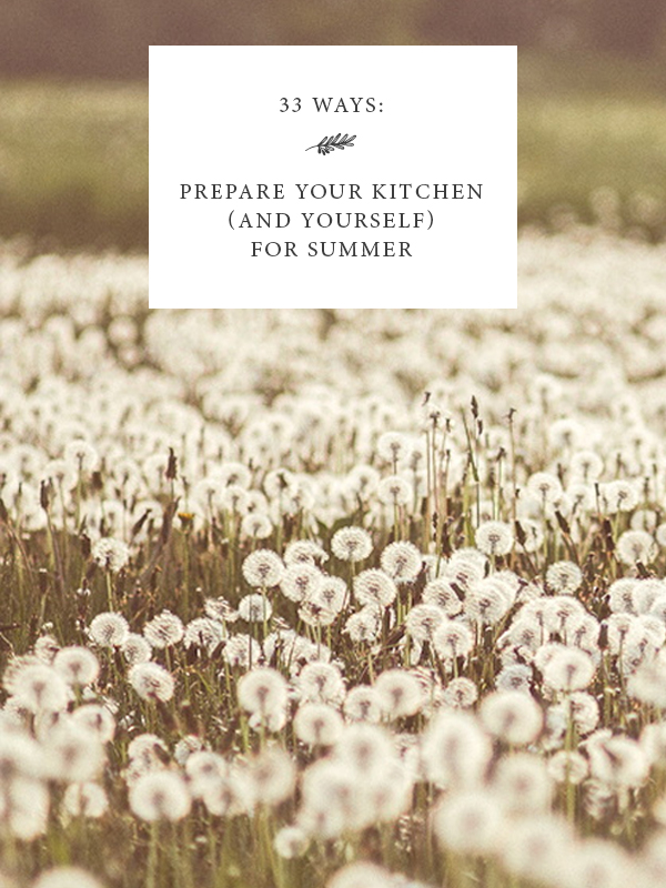 33 ways to prepare your kitchen and yourself for summer can you feel it that ever so slight call towards summer solutioingenieria Image collections