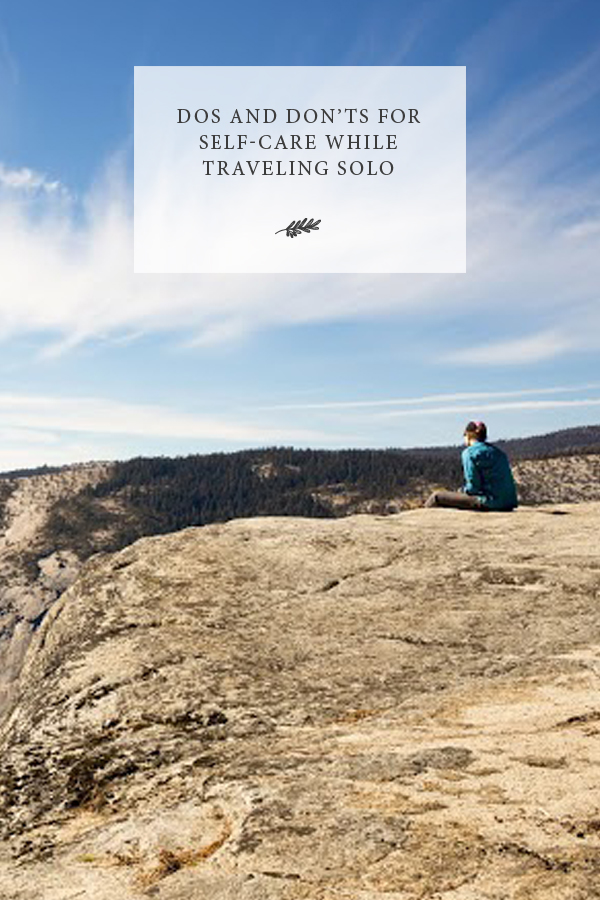 Self-Care While Traveling Series: Part Four, Solo Travel