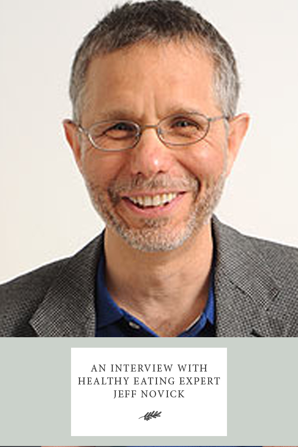 An Interview With Healthy Eating Expert Jeff Novick