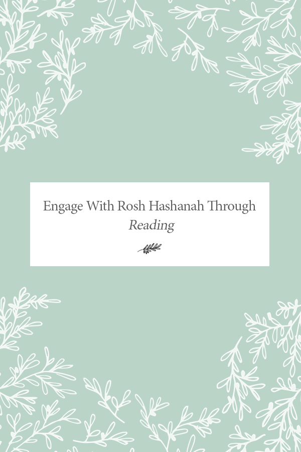 Engage With Rosh Hashanah Through Reading >>> jewishfoodhero.com