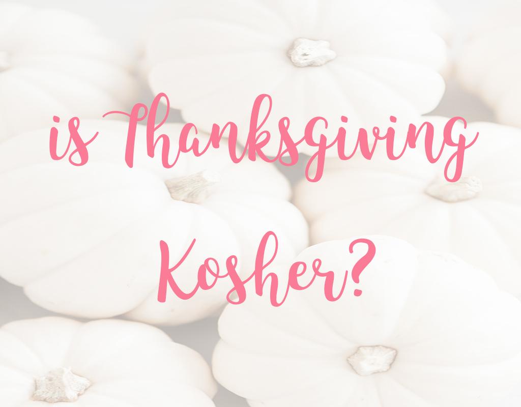 Is Thanksgiving Kosher