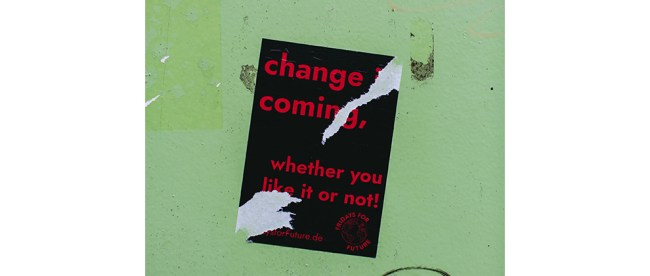 Urban Street Art Sticker – CHANGE COMING, WHETHER YOU LIKE OR NOT!, Photo by Markus Spiske on Unsplash