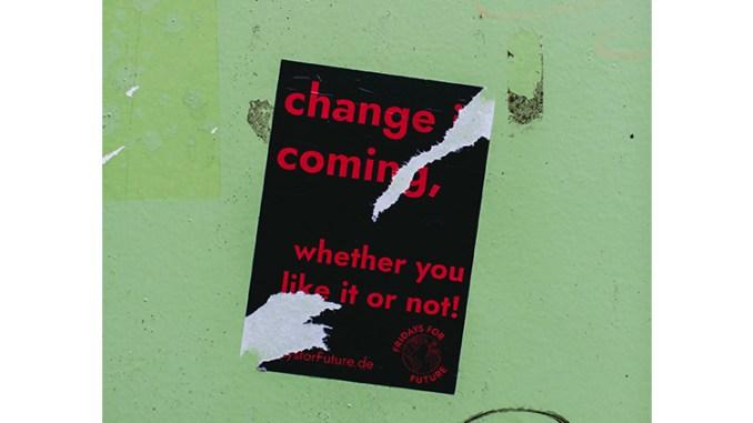 Urban Street Art Sticker – CHANGE COMING, WHETHER YOU LIKE OR NOT!, Photo by Markus Spiske on Unsplash