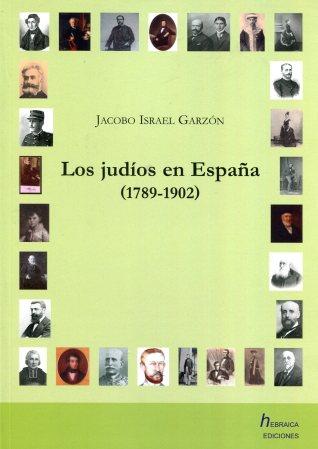 JACOBO ISRAEL GARZON LOS JUDIOS EN ESPAÑA