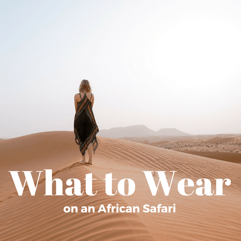 Safari Clothing – What to Wear on an African Safari