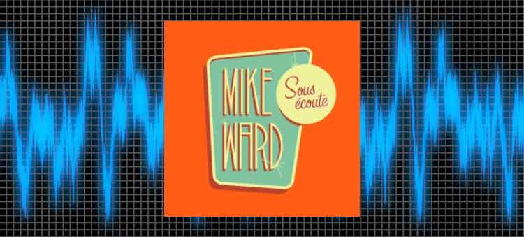 meilleurs podcasts québécois mike ward