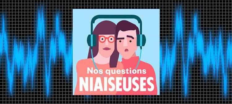 meilleurs podcasts québécois nos questions niaiseuses