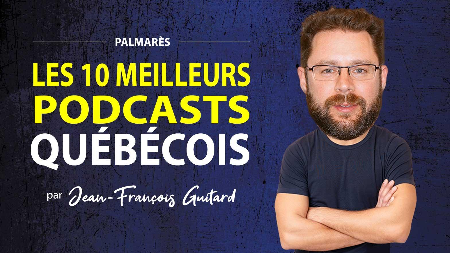 palmarès des 10 meilleurs podcasts québécois