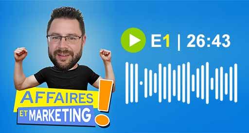 podcast affaires et marketing #1