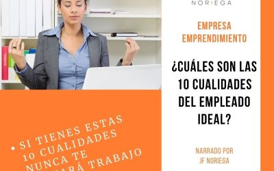 10 cualidades del Empleado Ideal