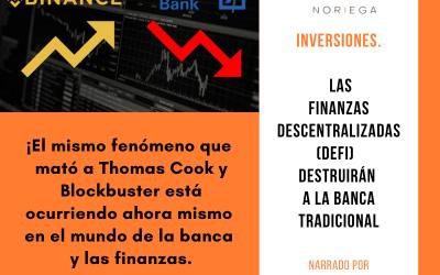 Las Finanzas Descentralizadas(DEFI) destruirán la banca tradicional