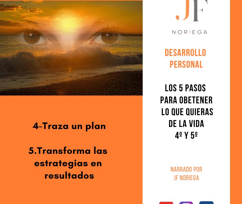 5 Pasos para lograr lo que quieras de la vida (4 y 5)
