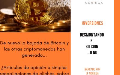 Desmontando el Bitcoin …o no