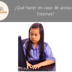 ¿Qué hacer en caso de acoso en Internet?