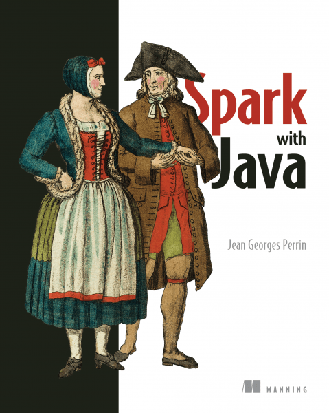 Apache Spark with Java by Jean Georges Perrin