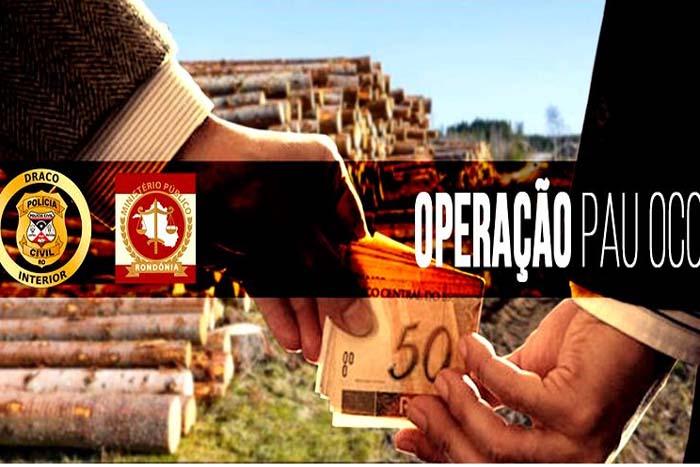 PAU OCO – Outras Pessoas poderão ser presas nos próximos dias em Rondônia
