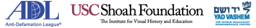 ADL USC Shoah Foundation Yad Vashem