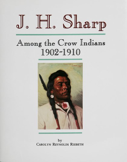 J.H. Sharp, Among the Crow Indians 1902-1910