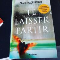 Te laisser partir - Clare Mackintosh