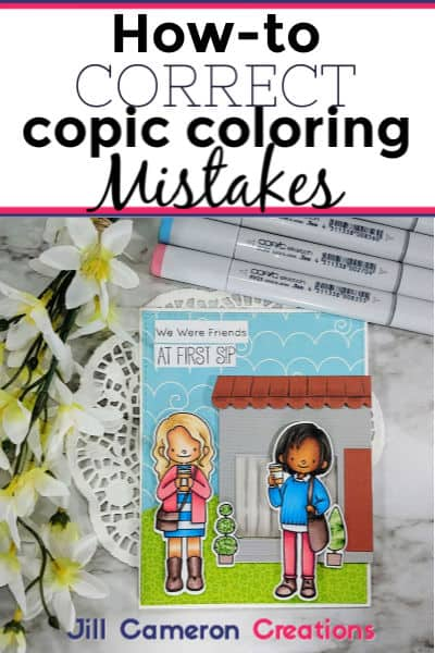 How-to Correct Copic Coloring Mistakes - Jill Cameron Creations