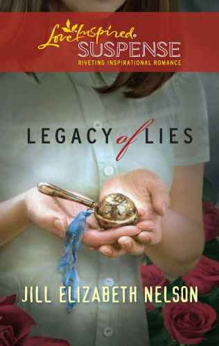 Cover for Jill Elizabeth Nelson's Book Legacy of Lies, A Love Inspired Suspense Mystery