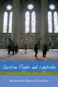 Cover Christian Prayer and Labyrinths by author Jill K H Geoffrion