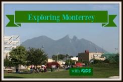 visiting Monterrey