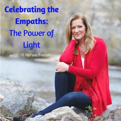 Celebrating the Empaths - Jill Renee Feeler: Soulful ...