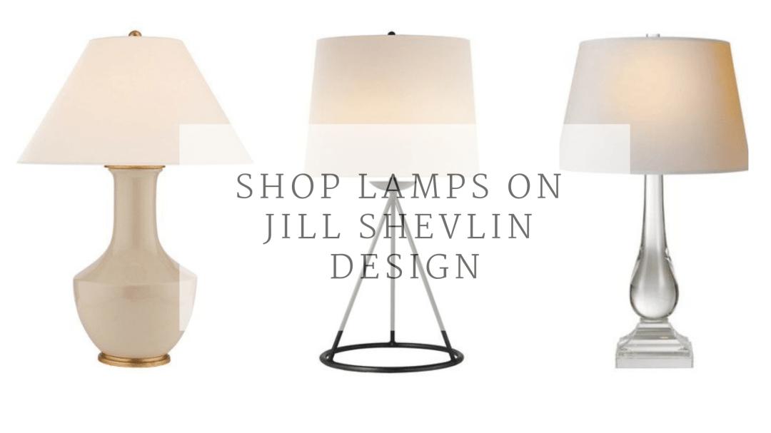 Shop Lamps at JillShevlinDesign.com Designer Lamps all Styles
