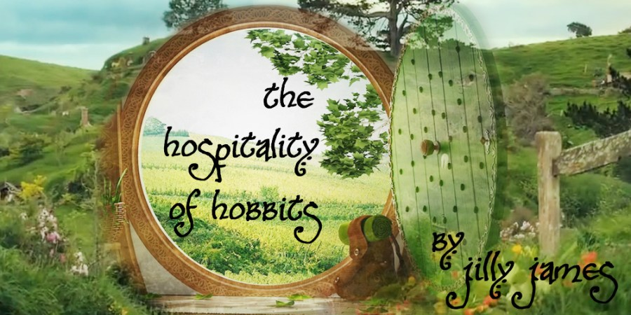 The Hospitality of Hobbits by Jilly James