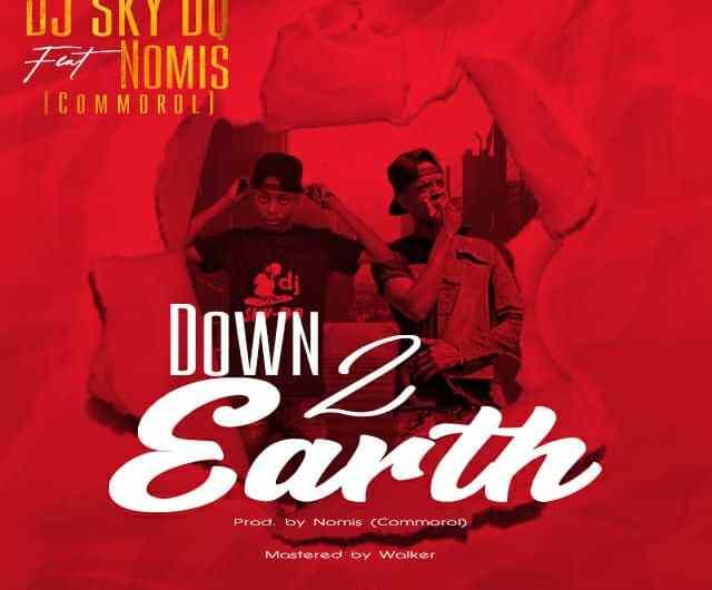 Dj Sky DQ Ft Nomis-Down 2 Earth.