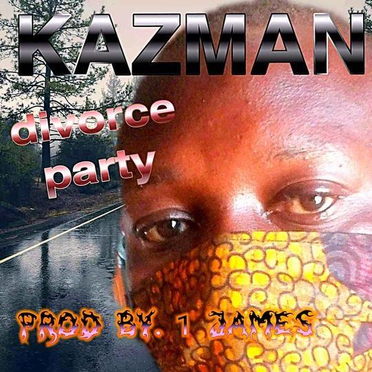 Kaz Man-Divorce Party (Prod. One James)
