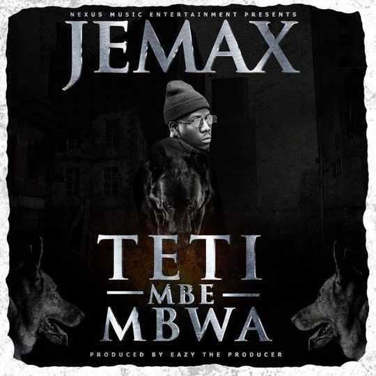 Jemax-Teti Mbe Mbwa (VIDEO+MP3)